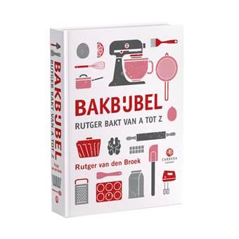 Bakbijbel – Rutger bakt van A tot Z