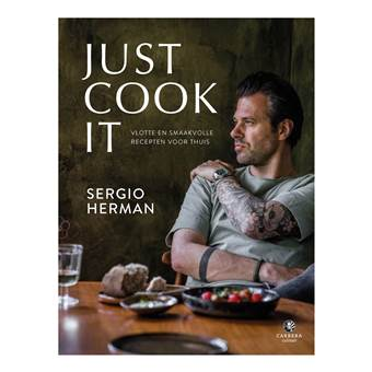 Just cook it – Sergio Herman